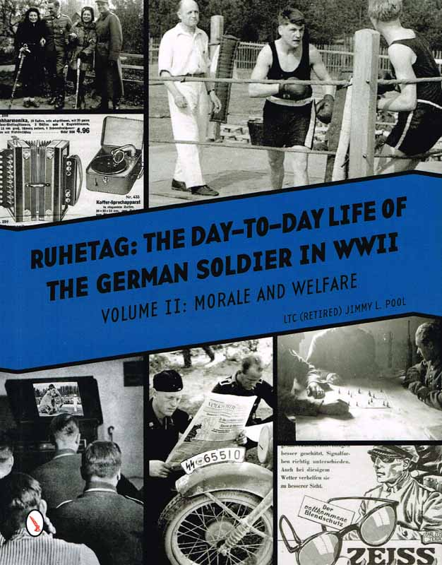 RUHETAG-THE DAY-TO-DAY LIFE OF THE GERMAN SOLDIER IN WWII. VOL.2