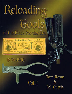 RELOADING TOOLS OF THE BLACK POWDER ERA. VOL.1